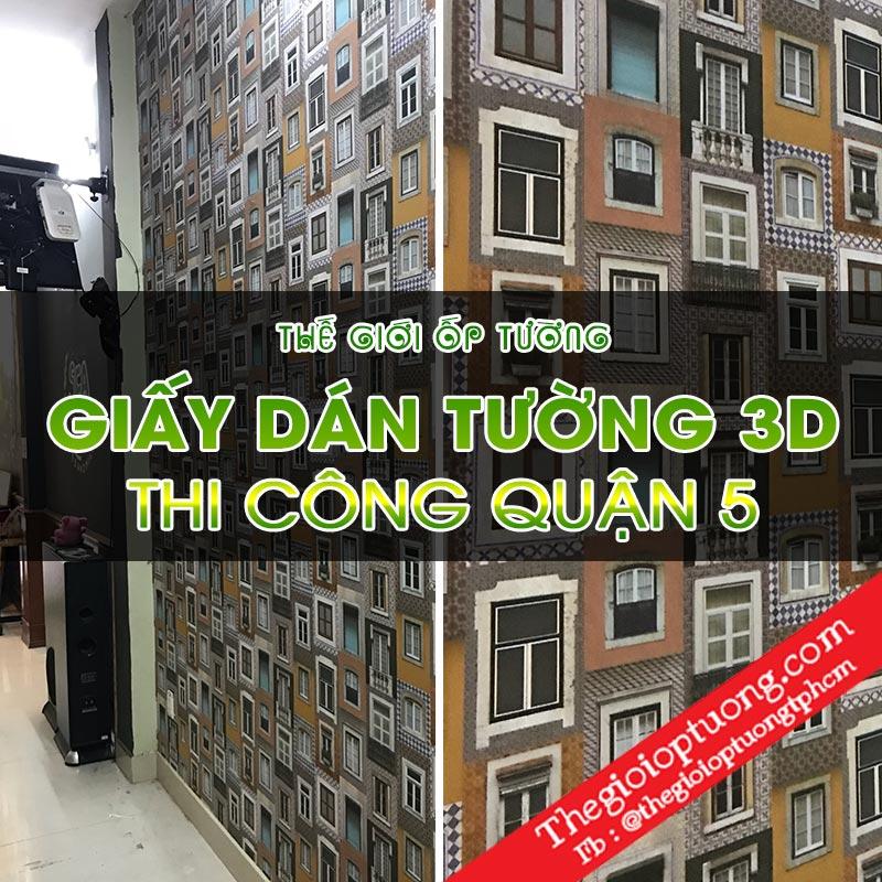 Thi công giấy dán tường 3D Hàn Quốc quận 5 │Thế giới ốp tường