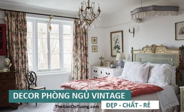Decor phòng ngủ vintage chuẩn tiêu chí ĐẸP - CHẤT - RẺ